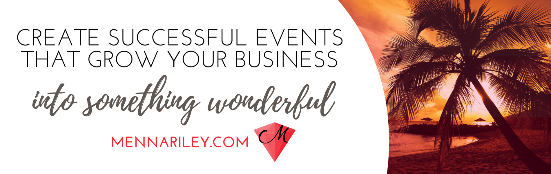 Create successful events and retreats that grow your business into something wonderful!